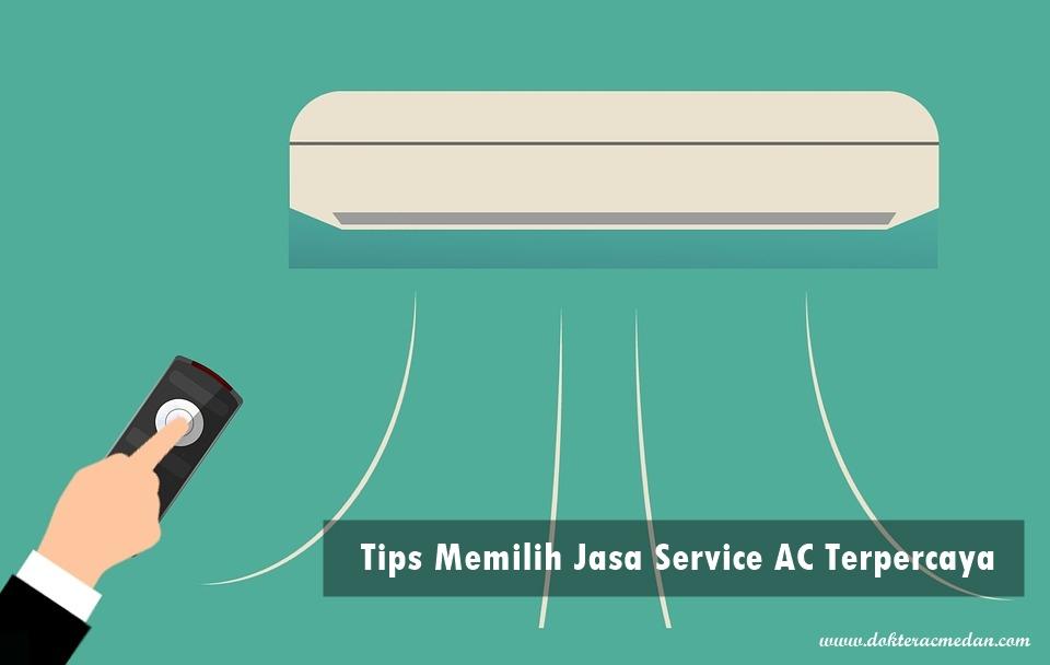 Tips Memilih Jasa Service AC Terpercaya di Medan